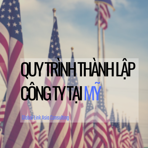 quy-trinh-thanh-lap-cong-ty-ta-i-my